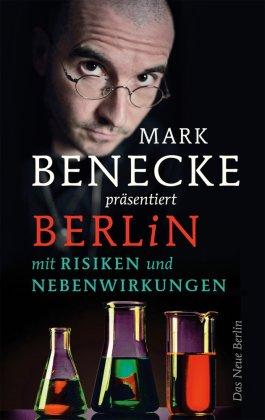 Mark Benecke präsentiert Berlin mit Risiken und Nebenwirkungen