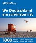 MERIAN live! Reiseführer Wo Deutschland am schönsten ist