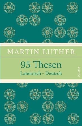 95 Thesen, Lateinisch-Deutsch