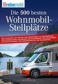 Die 500 besten Wohnmobil-Stellplätze - Bd.1