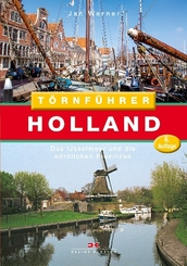 Törnführer Holland: Das IJsselmeer und die nördlichen Provinzen