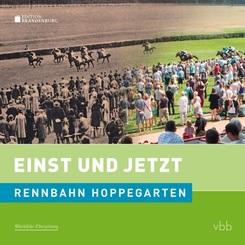 Einst und Jetzt - Rennbahn Hoppegarten