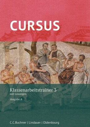 Cursus, Ausgabe A neu: Klassenarbeitstrainer 3