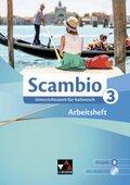 Scambio B: Arbeitsheft, m. Audio-CD; Bd.3