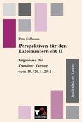 Perspektiven für den Lateinunterricht II