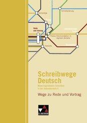 Schreibwege Deutsch: Wege zu Rede und Vortrag