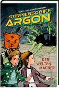 Sternenschiff Argon - Der Weltenmacher