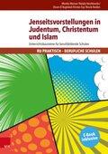 Jenseitsvorstellungen in Judentum, Christentum und Islam