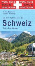 Mit dem Wohnmobil in die Schweiz: Der Westen; Tl.1