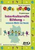 Kita aktiv Projektmappe Interkulturelle Bildung - unsere Welt ist bunt