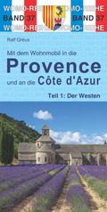 Mit dem Wohnmobil in die Provence und an die Cote d' Azur - Der Westen