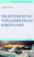 Die Entdeckung von Kaiser Franz Joseph-Land