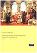 Geschichte der deutschen Bibelübersetzungen in der schweizerisch-reformirten Kirche