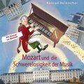Mozart und die Schwerelosigkeit der Musik, 1 Audio-CD
