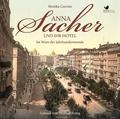 Anna Sacher und ihr Hotel, 6 Audio-CD