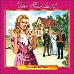Der Trotzkopf - Romantische Zeiten, 1 Audio-CD