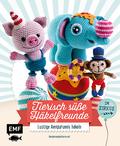 Tierisch süße Häkelfreunde - Im Zirkus