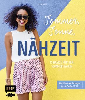 Sommer, Sonne, Nähzeit - 15 Basics für den Sommer nähen