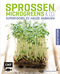 Sprossen, Microgreens & Co.