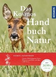 Das Kosmos Handbuch Natur - Tiere, Pflanzen und Pilze kennen lernen