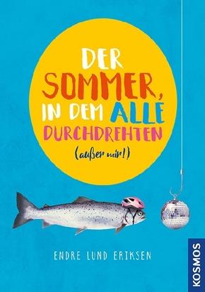 Der Sommer, in dem alle durchdrehten (außer mir!)