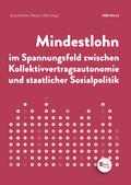 Mindestlohn im Spannungsfeld zwischen Kollektivvertragsautonomie und staatlicher Sozialpolitik (f. Österreich)