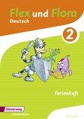Flex und Flora - Deutsch: Zusatzmaterial: Ferienheft 2