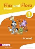 Flex und Flora - Deutsch: Zusatzmaterial: Ferienheft 1