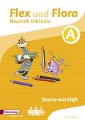 Flex und Flora - Deutsch inklusiv: Starte-mit-Heft A
