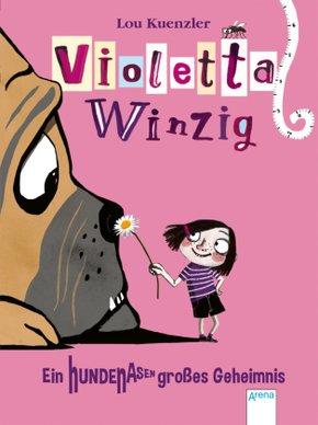 Violetta Winzig - Ein hundenasengroßes Geheimnis