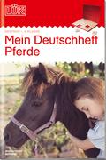 LÜK: Mein Deutschheft Pferde, 4. Klasse
