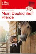 LÜK: Mein Deutschheft Pferde, 3. Klasse