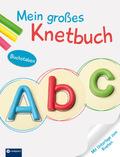 Mein großes Knetbuch: Buchstaben