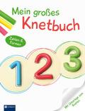 Mein großes Knetbuch: Zahlen & Formen