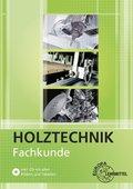 Holztechnik: Fachkunde Holztechnik, m. CD-ROM