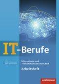 IT-Berufe: Informations- und Telekommunikationstechnik, Arbeitsheft