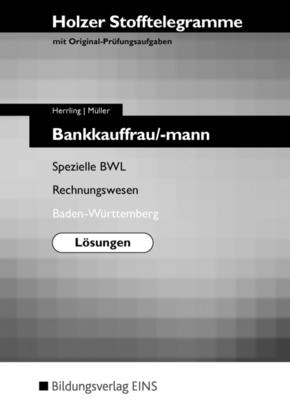 Holzer Stofftelegramme: Bankkauffrau/mann, Spezielle BWL und Rechnungswesen, Baden-Württemberg (Lösungen)