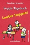 Seppis Tagebuch - Lauter Deppen