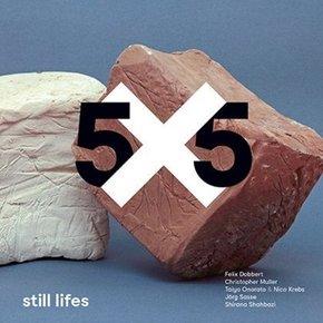 5x5 still lifes: Das zeitgenössische Stillleben der Fotografie. Ein Experiment