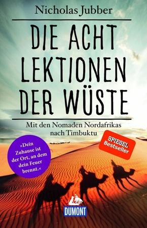 Die acht Lektionen der Wüste - Mit den Nomaden Nordafrikas nach Timbuktu