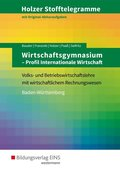 Holzer Stofftelegramme: Wirtschaftsgymnasium Baden-Württemberg, Profil Internationale Wirtschaft (Aufgabenband)