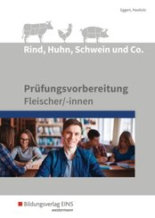 Rind, Huhn, Schwein und Co.: Prüfungsvorbereitung für Fleischer/-innen: Schülerband