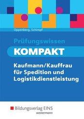 Prüfungswissen KOMPAKT - Kaufmann/Kauffrau für Spedition und Logistikdienstleistung