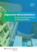Allgemeine Wirtschaftslehre für den Bankkaufmann/die Bankkauffrau: Schülerband