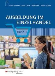 Ausbildung im Einzelhandel: Schülerband, m. CD-ROM; Bd.1