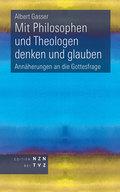 Mit Philosophen und Theologen denken und glauben