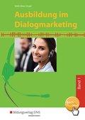 Ausbildung im Dialogmarketing: 1. Ausbildungsjahr, Lernfelder 1 bis 5; .1