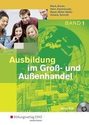 Ausbildung im Groß- und Außenhandel: 1. Ausbildungsjahr: Schülerband, m. CD-ROM; .1