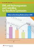 BWL mit Rechnungswesen und Controlling für Berufliche Gymnasien - Abiturvorbereitung Niedersachsen 2018