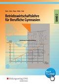 Betriebswirtschaftslehre für Berufliche Gymnasien - Bd.2